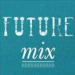 futureMIX
