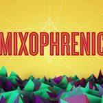 MIXophrenic