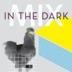 MIX in the Dark