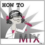 How to MIX