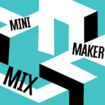 Mini Maker MIX