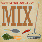 Sowing the Seeds of MIX